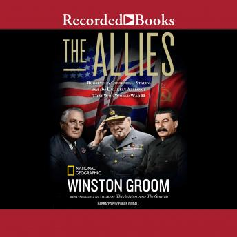 Download Allies: Churchill, Roosevelt, Stalin, and the Unlikely Alliance That Won World War II by Winston Groom