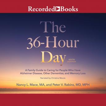The 36-Hour Day, 6th Edition: A Family Guide to Caring For People Who Have Alzheimer's Disease, Related Dementias and Memory Loss