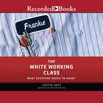 Download White Working Class: What Everyone Needs to Know by Justin Gest