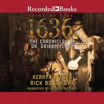 Download 1636: The Chronicles of Dr. Gribbleflotz by Kerryn Offord, Rick Boatright