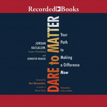 Dare to Matter: How to Make a Living and Make a Difference