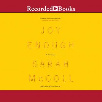 Joy Enough: A Memoir details
