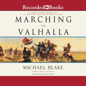 Marching to Valhalla: A Novel of Custer's Last Days details