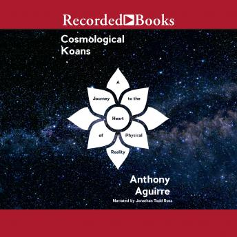 Cosmological Koans: A Journey to the Heart of Physical Reality details