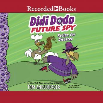 Didi Dodo, Future Spy: Recipe for Disaster!