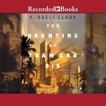 Haunting of Tram Car 015, P. Djeli Clark