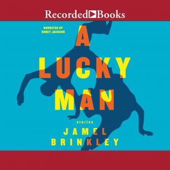 Lucky Man: Stories details