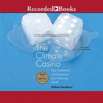 Climate Casino: Risk, Uncertainty, and Economics for a Warming World details