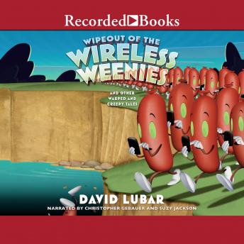 Wipeout of the Wireless Weenies: And Other Warped and Creepy Tales