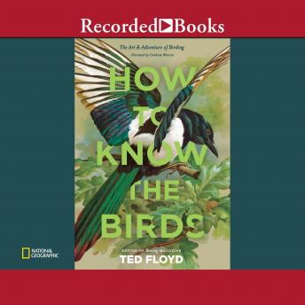 How to Know the Birds: The Art and Adventure of Birding details