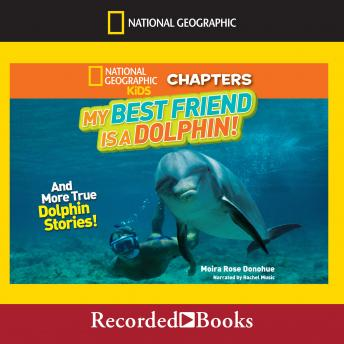 My Best Friend Is a Dolphin!: And More True Dolphin Stories