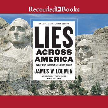 Lies Across America: What Our Historic Sites Get Wrong details