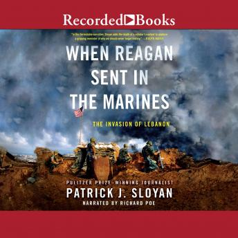 When Reagan Sent In the Marines: The Invasion of Lebanon