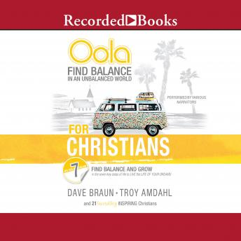 Oola for Christians: Find Balance in an Unbalanced World--Find Balance and Grow in the 7 Key Areas of Life to Live the Life of Your Dreams