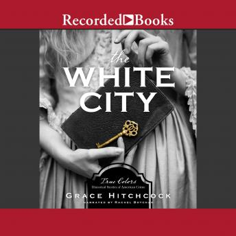 Download White City: True Colors: Historical Stories of American Crime by Grace Hitchcock