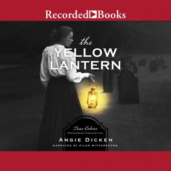 Yellow Lantern: True Colors: Historical Stories of American Crime, Angie Dicken