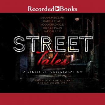 Download Street Tales: A Street Lit Anthology by Wahida Clark, Shannon Holmes, Hood Chronicles, Reds Johnson, Sa'id Salaam