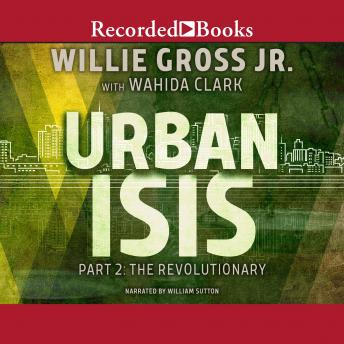 Download Urban Isis, Part 2: Revolutionary by Wahida Clark, Willie Gross Jr.