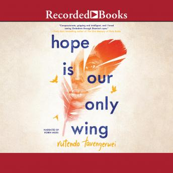 Hope Is Our Only Wing, Rutendo Tavengerwei