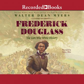 Frederick Douglass: The Lion Who Wrote History