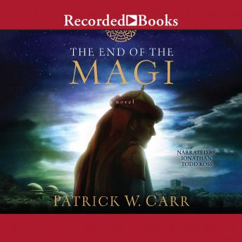 End of the Magi, Audio book by Patrick W. Carr
