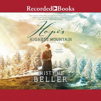 Hope's Highest Mountain, Audio book by Misty M. Beller