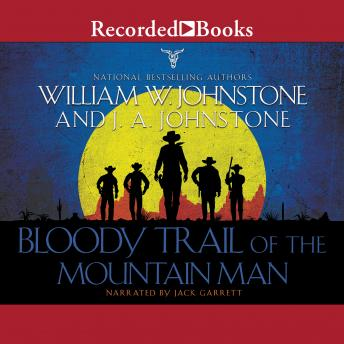Download Bloody Trail of the Mountain Man by William W. Johnstone, J.A. Johnstone