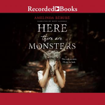 Here There Are Monsters, Amelinda Berube