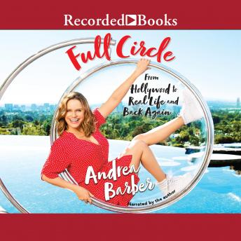 Full Circle: From Hollywood to Real Life and Back Again details
