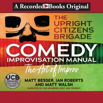 Download Upright Citizens Brigade Comedy Improv Manual by Upright Citizens Brigade