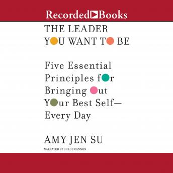 Leader You Want to Be: Five Essential Principles for Bringing Out Your Best Self--Every Day details