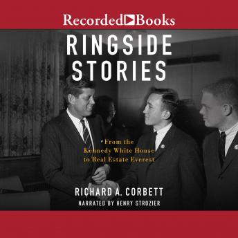 Ringside Stories: From the Kennedy White House to Real Estate Everest