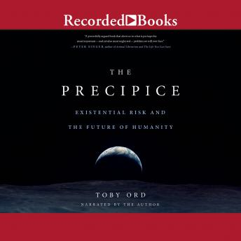 Download Precipice: Existential Risk and the Future of Humanity by Toby Ord