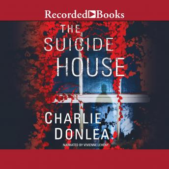 Suicide House, Audio book by Charlie Donlea