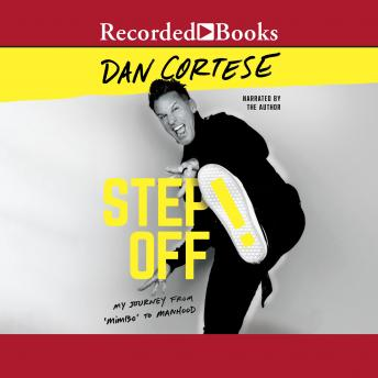 Step Off!: My Journey from Mimbo to Manhood details