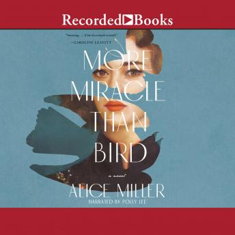 More Miracle than Bird, Alice Miller