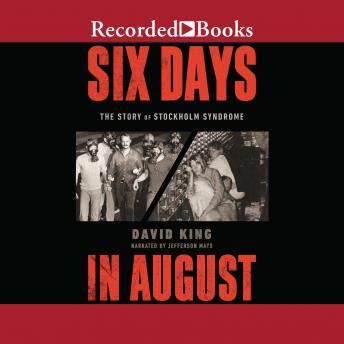 Six Days in August: The Story of Stockholm Syndrome