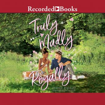 Truly, Madly, Royally, Debbie Rigaud