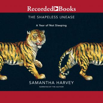 Download Shapeless Unease: A Year of Not Sleeping by Samantha Harvey