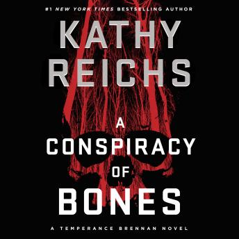 Conspiracy of Bones, Kathy Reichs