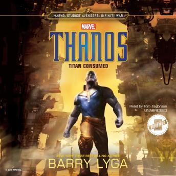 Marvel's Avengers: Infinity War: Thanos: Titan Consumed