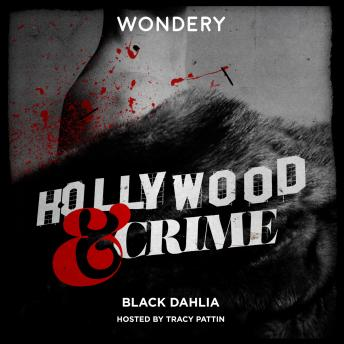 Download Hollywood & Crime: Black Dahlia by Tracy Pattin, Rebecca Reynolds, Jon Ponder