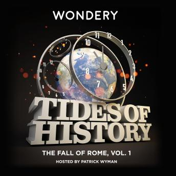 Download Tides of History: The Fall of Rome, Vol. 1 by Patrick Wyman