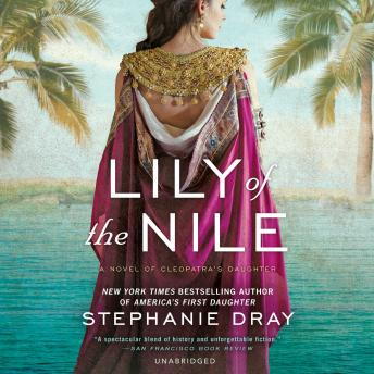 Lily of the Nile: A Novel of Cleopatra's Daughter