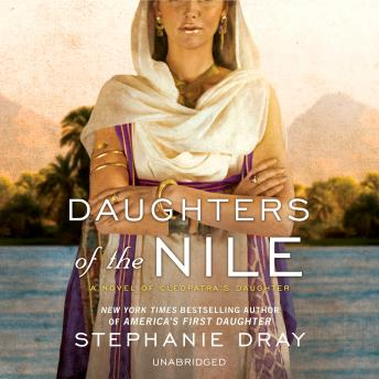 Daughters of the Nile: A Novel of Cleopatra's Daughter