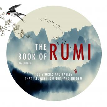 Download Book of Rumi: 105 Stories and Fables that Illumine, Delight, and Inform by Rumi