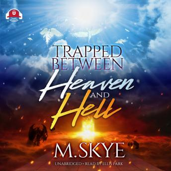 Download Trapped between Heaven and Hell by M. Skye