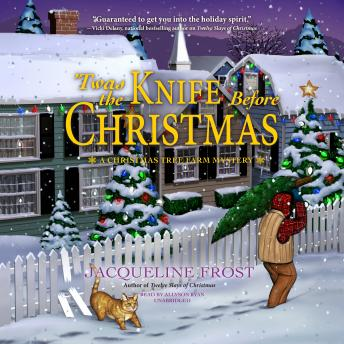 'Twas the Knife before Christmas: A Christmas Tree Farm Mystery