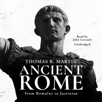 Download Ancient Rome: From Romulus to Justinian by Thomas R. Martin