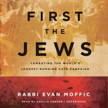 Download First the Jews: Combating the World's Longest-Running Hate Campaign by Rabbi Evan Moffic